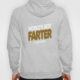 World's best farter I mean father for father's day Hoody