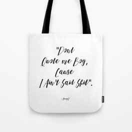 dont quote me Tote Bag