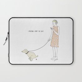 I pretend I don't see shit Laptop Sleeve