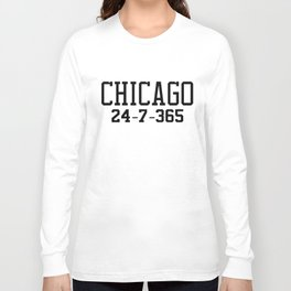 Chicago 24-7-365 Shirt For Chicago Basketball Fans Long Sleeve T-shirt