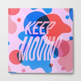 Keep Movin' Metal Print