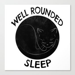 Well Rounded Sleep Canvas Print