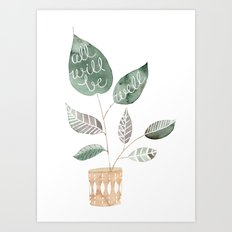 All Will Be Well Art Print