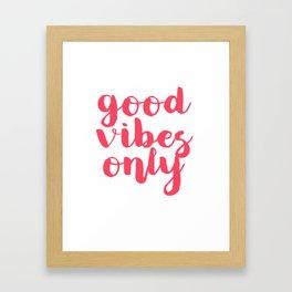 Good Vibes Only Framed Art Print