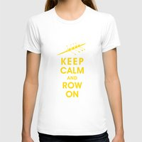 rowing T-shirts featuring Keep Calm and Row On (For the Love of Rowing) by KeepCalmShop
