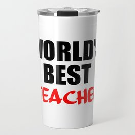 worlds best teacher funny quote Travel Mug