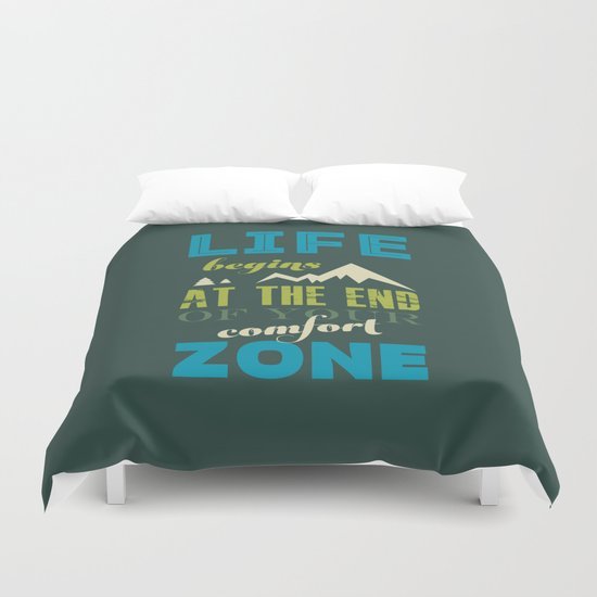 Life begins at the end of your comfort zone. Duvet Cover