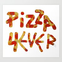 pizza rulez Art Print