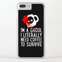 Ghoul Need Coffee V.1 Clear iPhone Case