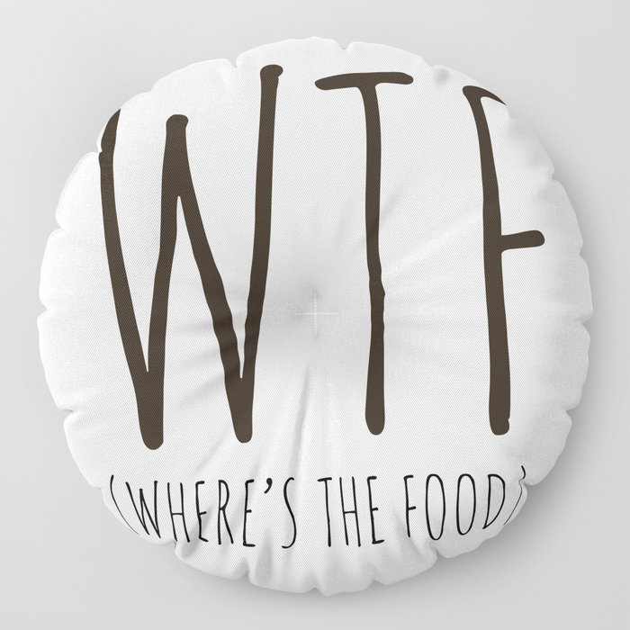 WTF - Where's The Food? Floor Pillow