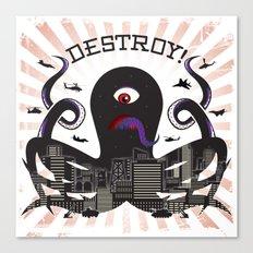 DESTROY! Canvas Print