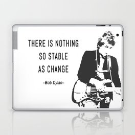 There is nothing so stable as change- Bob Dylan Laptop & iPad Skin