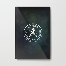 World's Okayest Cosplayer (Dark) Metal Print