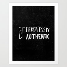Special Edition Circles 2013 Prints - Be Fearlessly Authentic Art Print