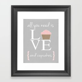 All you need is love and cupcakes... Framed Art Print