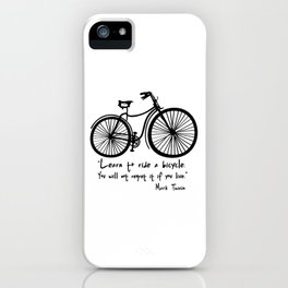 Learn to ride a bicycle. You will not regret it if you live. iPhone Case