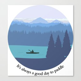 It's always a good day to paddle Canvas Print