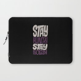 Stay Hungry, Stay Foolish Laptop Sleeve