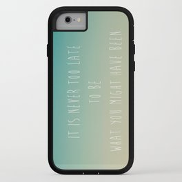 It is never too late  iPhone Case