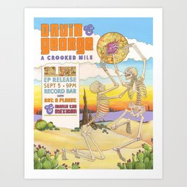 David George & A Crooked Mile with Not a Planet and Maria the Mexican Art Print