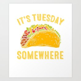 Its Tuesday Somewhere Shirt - Tuesday Hot Dog Day Gift Art Print