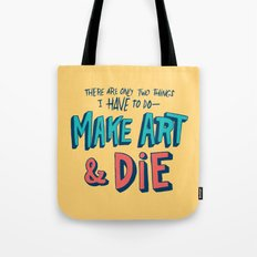 Make Art & Die Tote Bag