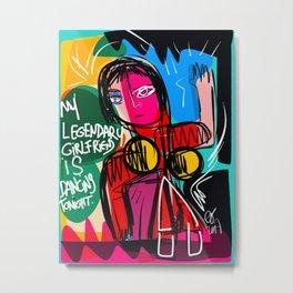 My legendary girlfriend street art graffiti Metal Print