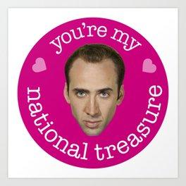 You're My National Treasure Art Print
