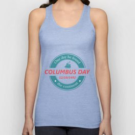 One day he found the continent - Happy Columbus Day Unisex Tank Top