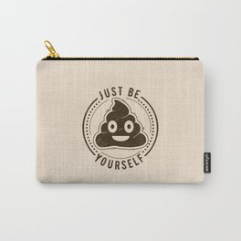 Just Be Yourself Poo Carry-All Pouch