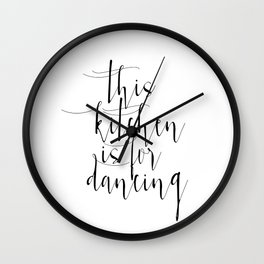Motivational Print, Printable Art, This Kitchen Is For Dancing, Inspirational Poster Wall Clock