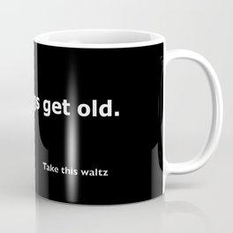Take this waltz quote Coffee Mug