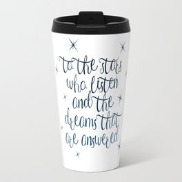 To the stars who listen Travel Mug