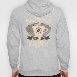 Dental Hygienist Fueled By Coffee Hoody
