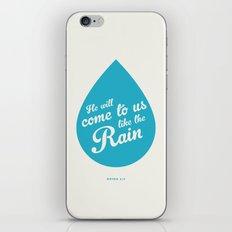 He Will Come To Us Like The Rain iPhone Skin