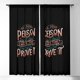 Be a Good Person But Don't Waste Time Trying To Prove It Blackout Curtain