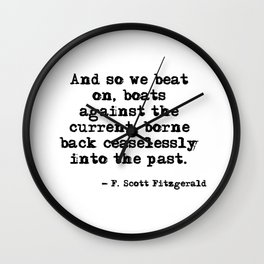 And so we beat on - F Scott Fitzgerald quote Wall Clock