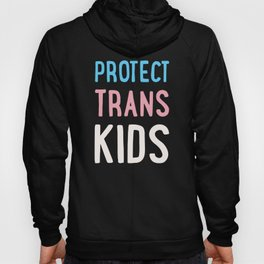 Protect Trans Kids Hoody