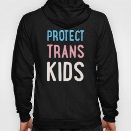 Protect Trans Kids Hoody