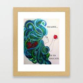 Love Educates Framed Art Print
