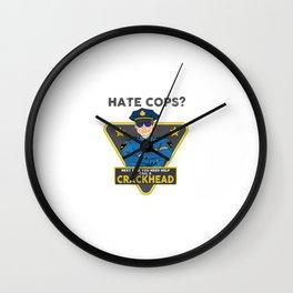 Hate cops? Call a Crackhead Wall Clock