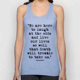 Charles Bukowski Typewriter Quote Laugh Unisex Tank Top