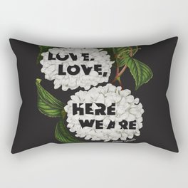 Love, love, here we are Rectangular Pillow