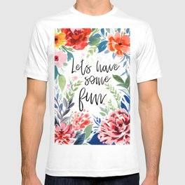 Lets Have some fun T-shirt