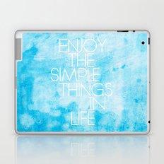 Enjoy The Simple Things In Life; Laptop & iPad Skin