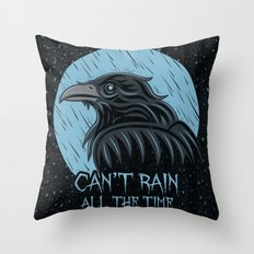 Can't Rain All The Time Throw Pillow