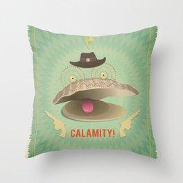 Calamity! Throw Pillow