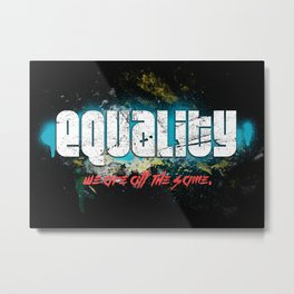 Equality! We are all the same! Retro Vintage Anti-Racism Metal Print