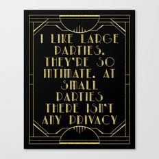 I like large parties, they're so intimate. Great Gatsby quote F Scott Fitzgerald. Black gold glitter Canvas Print