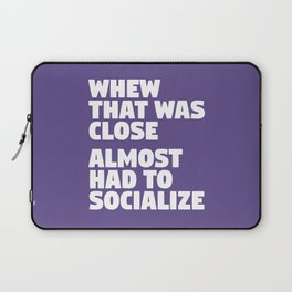 Whew That Was Close Almost Had To Socialize (Ultra Violet) Laptop Sleeve